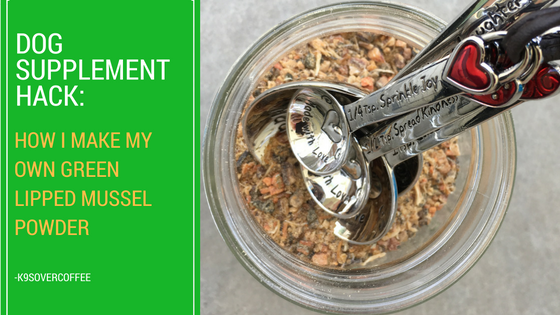 K9sOverCoffee | Dog Supplement Hack | How I Make My Own Green Lipped Mussel Powder