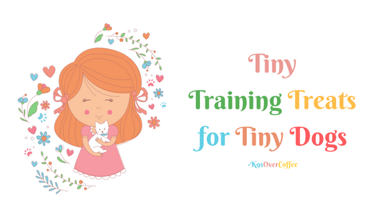 K9sOverCoffee | Tiny Training Treats for Tiny Dogs