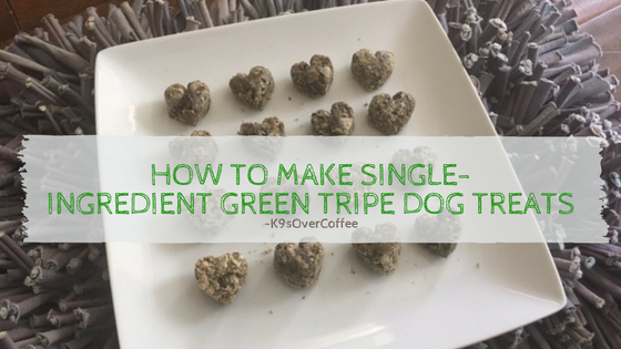 K9sOverCoffee | How To Make Single-Ingredient Green Tripe Dog Treats