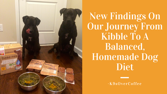 K9sOverCoffee | New Finding On Our Journey From Kibble To A Balanced, Homemade Dog Diet