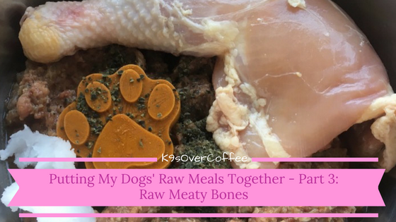 K9sOverCoffee | Putting My Dogs' Raw Meals Together - Part 3: Raw Meaty Bones