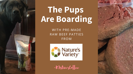 K9sOverCoffee | The Pups Are Boarding With Pre-Made Raw Dog Food From Nature's Variety
