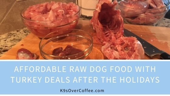 K9sOverCoffee | Affordable raw dog food with turkey deals after the holidays