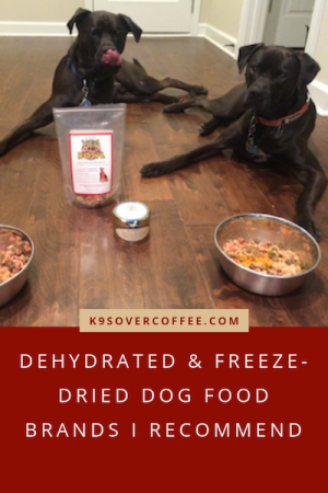 K9sOverCoffee.com   Dehydrated & Freeze-Dried Dog Food Brands I Recommend