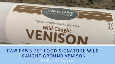 K9sOverCoffee.com | Raw Paws Pet Food Signature Wild Caught Ground Venison