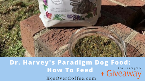 K9sOverCoffee   Dr. Harvey's Paradigm Dog Food: How To Feed & Recipes + Giveaway