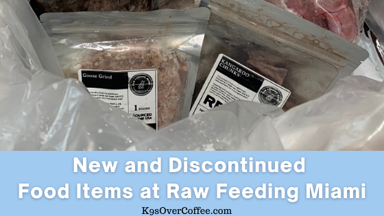 K9sOverCoffee | New and Discontinued Food Items at Raw Feeding Miami