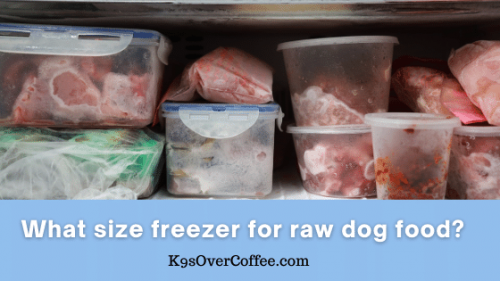 K9sOverCoffee.com | What size freezer for raw dog food?